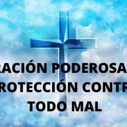 oracion poderosa de proteccion contra el mal