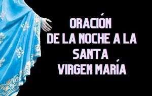 oracion de la noche a la virgen
